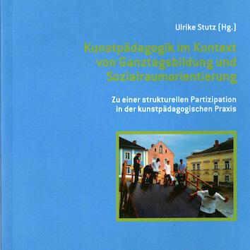 Susanne Bosch - Kunstpädagogik im Kontext von Ganztagsbildung und Sozialraumorientierung