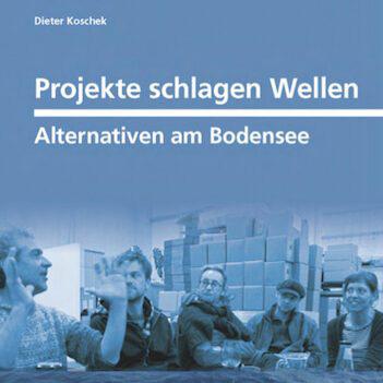 Projekte schlagen Wellen - Alternativen am Bodensee- Susanne Bosch