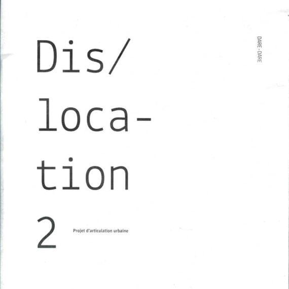 Susanne Bosch - Dis/location 2, projet d'articulation urbaine