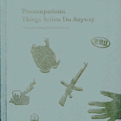 Susanne Bosch - Preoccupations: Things Artists Do Anyway