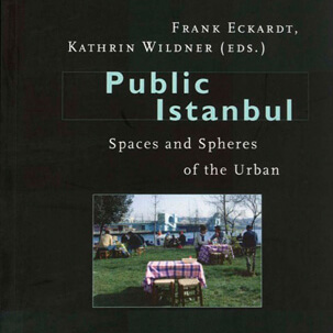 Susanne Bosch - Public Istanbul – Spaces and Spheres of the Urban