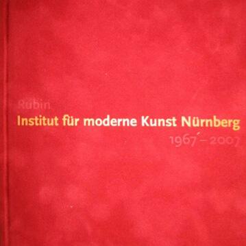 Susanne Bosch - Rubin, 40 Jahre Institut für Moderne Kunst Nürnberg