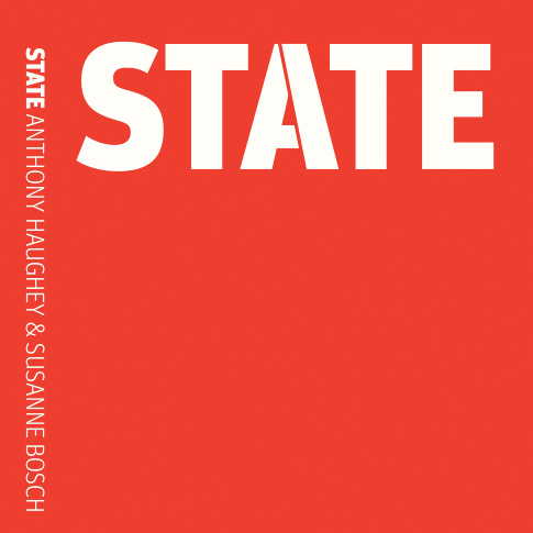 State, book about migration projects between 2006-2010, Susanne Bosch and Anthony Haughey (eds),