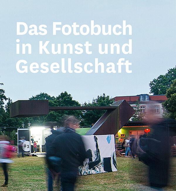 Das Fotobuch in Kunst und Gesellschaft Partizipative Potenziale eines Mediums